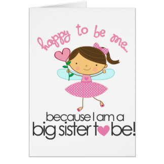 Happy To Be Me Fairy Big Sister T-shirt Greeting Card