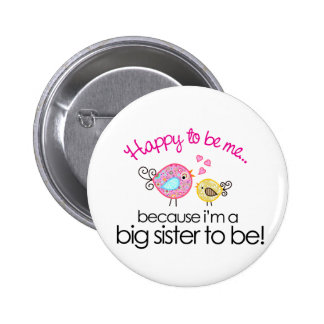 Happy To Be Me Whimsy Bird Big Sister T-shirt 6 Cm Round Badge