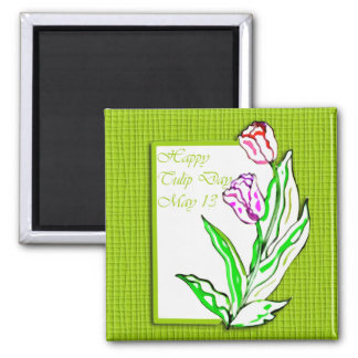 Happy Tulip Day May 13 Magnet