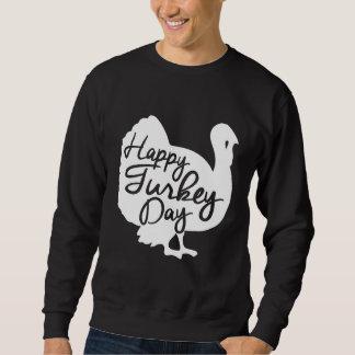 Happy Turkey Day Sweatshirt