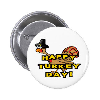 Happy Turkey Day Thanksgiving Pinback Buttons