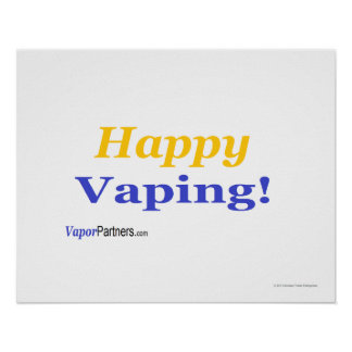 Happy Vaping Poster for that special occasion!