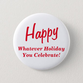 Happy Whatever Holiday You Celebrate! Red Text 6 Cm Round Badge