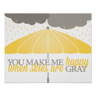 Happy When Skies Are Grey Print