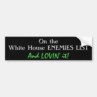 Happy White House enemy Bumper Sticker