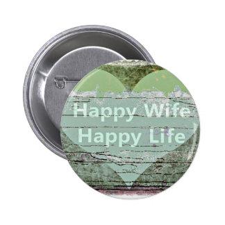 Happy Wife Happy Life by Kaye Talvilahti 6 Cm Round Badge