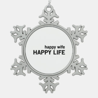 Happy Wife Happy Life Pewter Snowflake Decoration