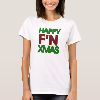 Happy Xmas humor T-Shirt