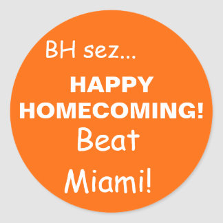 HAPPYHOMECOMING!, Beat Miami!, BH sez... Classic Round Sticker