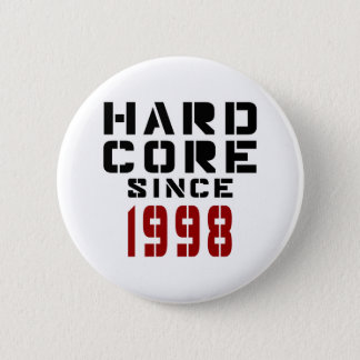 Hard Core Since 1998 6 Cm Round Badge