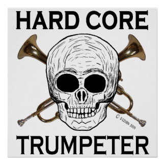 Hard Core Trumpeter Poster