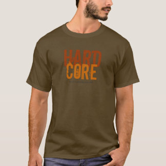HARD, CORE, (with a squishy outside) T-Shirt