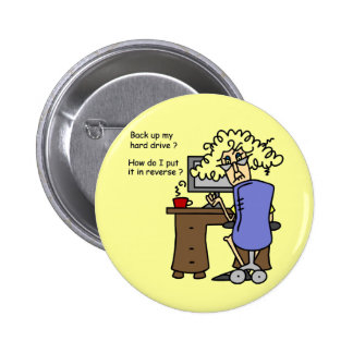 Hard Drive Back Up Humorous Pinback Buttons
