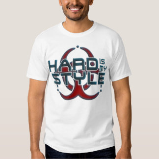 Hard Is My Style | hardcore music genres Tshirt