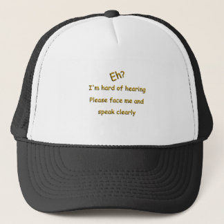 Hard Of Hearing Trucker Hat