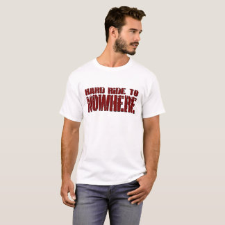 Hard Ride To Nowhere Men's T-Shirt