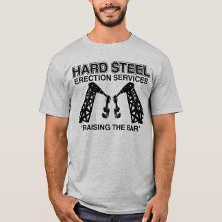 Hard Steel Erection Services T-Shirt