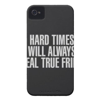 Hard times will always reveal true friends. iPhone 4 case