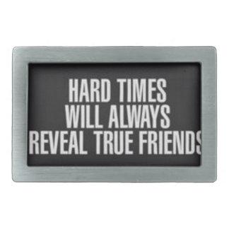 Hard times will always reveal true friends. rectangular belt buckle