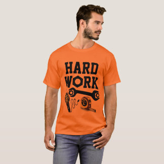 Hard Work Construction T-Shirt