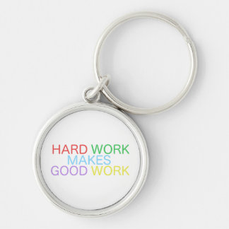 Hard Work Makes Good Work Key Ring