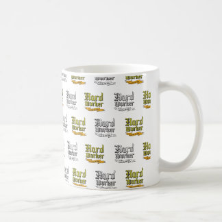 Hard worker : Gets the job done Coffee Mug