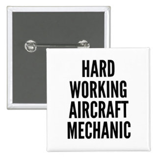 Hard Working Aircraft Mechanic 15 Cm Square Badge