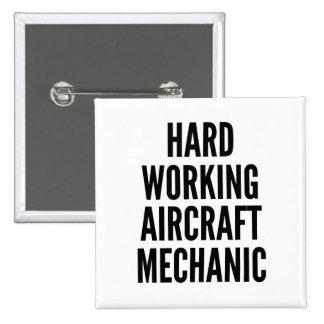 Hard Working Aircraft Mechanic 15 Cm Square Badge