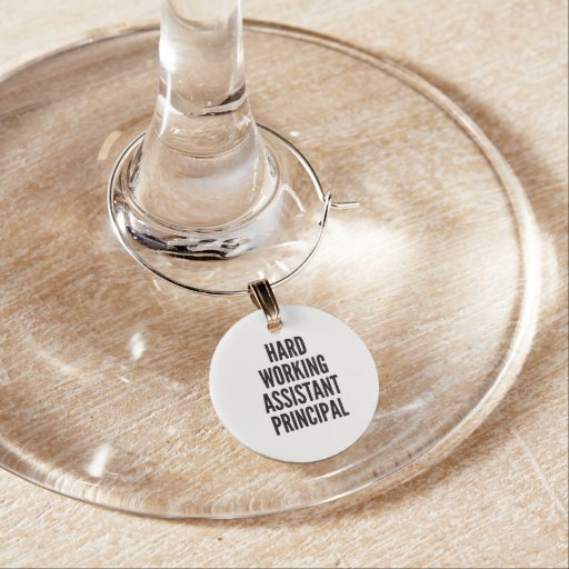 Hard Working Assistant Principal Wine Charms
