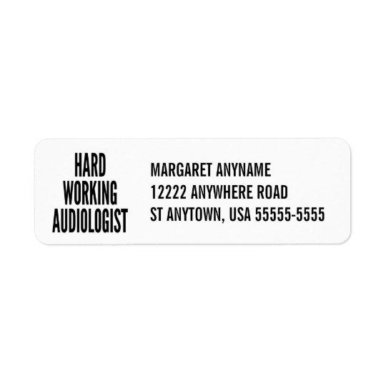 Hard Working Audiologist Return Address Label