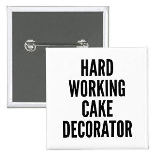 Hard Working Cake Decorator 15 Cm Square Badge