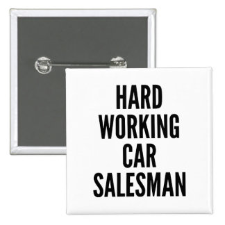 Hard Working Car Salesman 15 Cm Square Badge