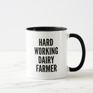 Hard Working Dairy Farmer Mug