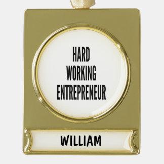 Hard Working Entrepreneur Gold Plated Banner Ornament