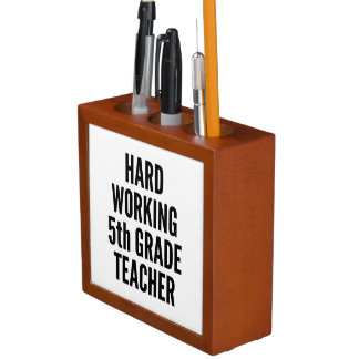 Hard Working Fifth Grade Teacher Pencil Holder