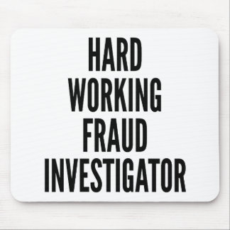 Hard Working Fraud Investigator Mouse Pad