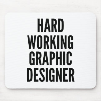 Hard Working Graphic Designer Mouse Pad