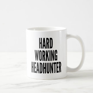 Hard Working Headhunter Coffee Mug