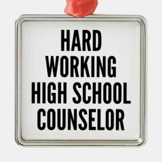 Hard Working High School Counselor Metal Ornament
