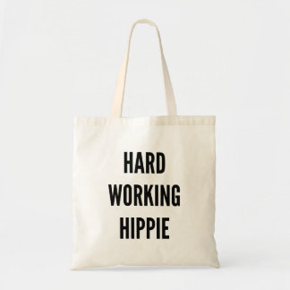 Hard Working Hippie Budget Tote Bag