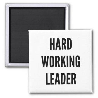 Hard Working Leader Magnets