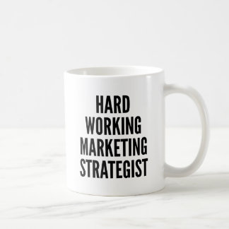 Hard Working Marketing Strategist Coffee Mug