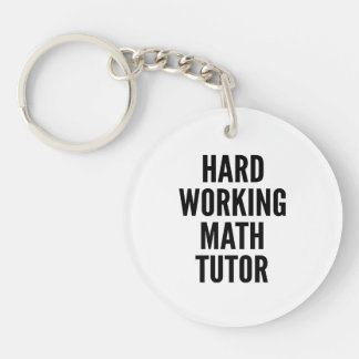 Hard Working Math Tutor Key Ring