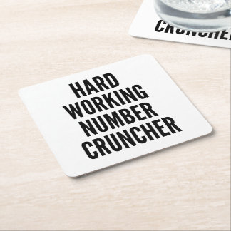 Hard Working Number Cruncher Square Paper Coaster