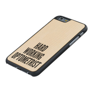 Hard Working Optometrist Carved® Maple iPhone 6 Case