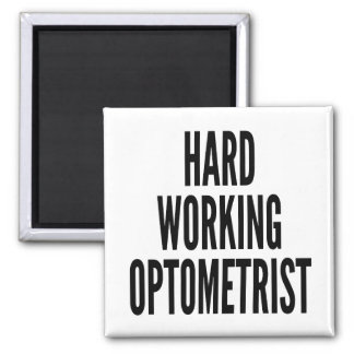Hard Working Optometrist Square Magnet