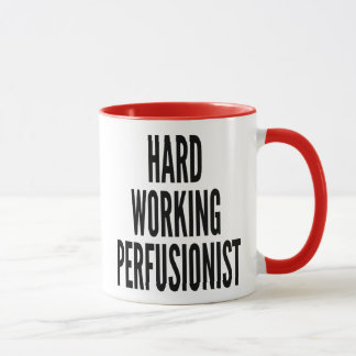 Hard Working Perfusionist Mug