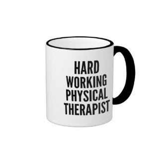 Hard Working Physical Therapist Ringer Coffee Mug