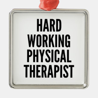 Hard Working Physical Therapist Silver-Colored Square Decoration