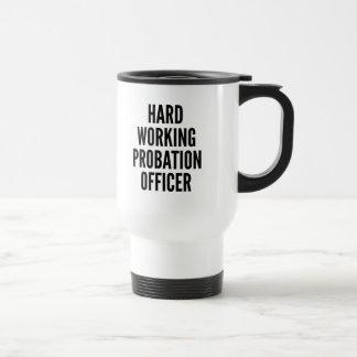 Hard Working Probation Officer Travel Mug